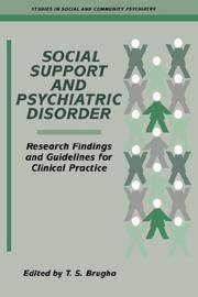 SOCIAL SUPPORT AND PSYCHIATRIC DISORDER: RESEARCH FINDINGS AND GUIDELINES FOR CLINICAL PRACTICE...