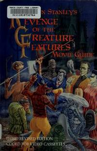 Revenge of the Creature Features Movie Guide. 3rd Revised Edition