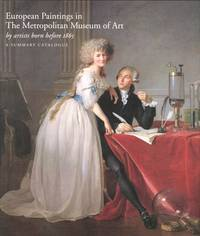 European Paintings in the Metropolitan Museum of Art by Artists Born Before 1865: A Summary...