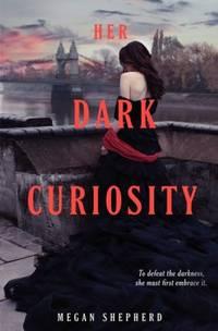 Her Dark Curiosity: A Madman's Daughter Novel