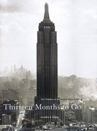 Thirteen Months to Go: The Creation of the Empire State Building by  Geraldine B Wagner - First Edition - 2003 - from abookshop and Biblio.co.uk