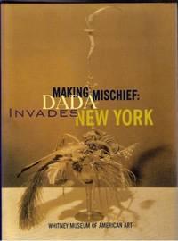Making Mischief: Dada Invades New York