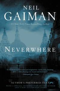 Neverwhere: Author's Preferred Text by Neil Gaiman - Hardcover - 2015-08-04 - from Books Express and Biblio.com