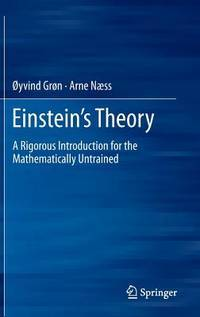 Einstein's Theory: A Rigorous Introduction for the Mathematically Untrained