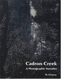 Cadron Creek: A Photographic Narrative by Lil Junas - Hardcover - 1979 - from ThatBookGuy and Biblio.com