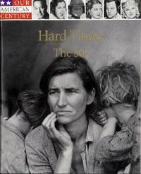 Hard Times: The 30s (Our American Century)