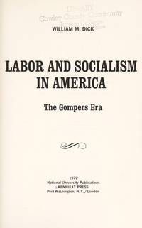 Labor and Socialism in America: The Gompers Era (Kennikat Press National University Publications Series in American Studies)