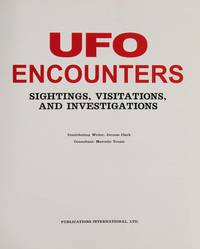 UFO Encounters; Sightings, Visitations, and Investigations