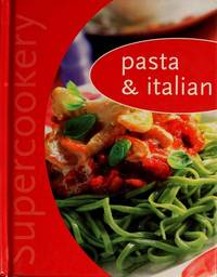 Pasta & Italian (Supercookery Series)
