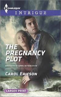 The Pregnancy Plot: Brothers in Arms, Retribution (Large Print)