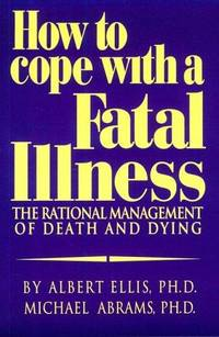How to Cope With a Fatal Illness: The Rational Management of Death and Dying