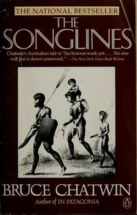 The Songlines by Bruce Chatwin - First Edition - 1987 - from Garage To Dollars (SKU: 62445)