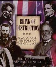 The Brink of Destruction: A Quotable History of the Civil War