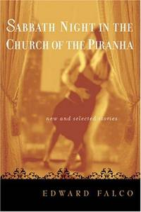 Sabbath Night In The Church Of The Piranha: New And Selected Stories