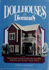 Dollhouses & dioramas: Build, finish, and renovate the easy way with kits and ready-made parts