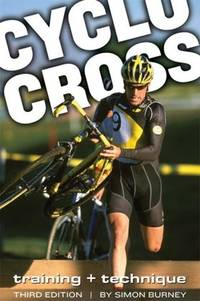 Cyclocross: Training and TechniqueBurney, SimonBookseller: Your Satisfaction Guaranteed(Brattleboro, VT, U.S.A.)Bookseller Rating:  5-star ratingQuantity Available: 2ISBN: 1934030058 / 1-934030-05-8Add Book to Shopping BasketPrice: US$ 8.84Convert CurrencyShipping: US$ 3.75Within U.S.A.Destination, Rates & SpeedsBook Description: Velo Press.