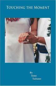 Touching the Moment by  Tony Taitano - Paperback - 2006-04-11 - from Cronus Books, LLC. (SKU: SKU1002341)