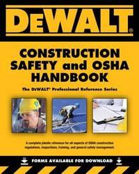 DEWALT Construction Safety and OSHA Handbook (DEWALT Series)