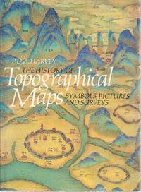 The History of Topographical Maps: Symbols, Pictures and Surveys