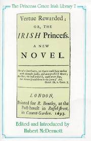 "Vertue Rewarded, or, the Irish Princess, "": A New Novel"