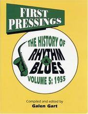 """First Pressings: First Pressings 1955 v. 5: """"The History of Rythym & Blues. Vol. 5 1955 (First Pressings, Vol. 5)"""