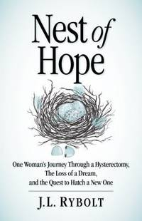 Nest Of Hope by  J L Rybolt - Paperback - Signed - 2011 - from Defunct Books and Biblio.com