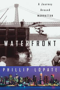 Waterfront: A Journey Around Manhattan (Crown Journeys) by  Phillip Lopate - First Edition - Hardcover - from Paddyme Books and Biblio.com