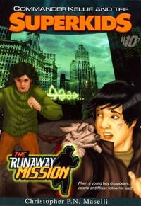 Commander Kellie and the Superkids Vol. 10: The Runaway Mission