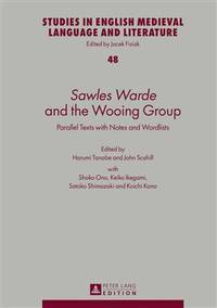 Sawles Warde and the Wooing Group: Parallel Texts with Notes and Wordlists (Studies in English Medieval Language and Literature)