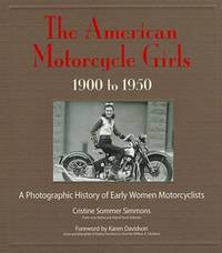 The American Motorcycle Girls, 1900-1950