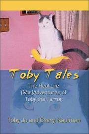 Toby Tales : The Real Life (Mis)Adventures of Toby the Terror
