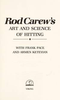Rod Carew's Art and Science of Hitting