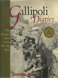 GALLIPOLI  DIARIES - The Anzacs Own Story Day by Day