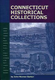 Connecticut Historical Collections, Containing a General Collection of Interesting Facts, Traditions, Biographical Sketches, Anecdotes, Etc., Relating to the History and Antiquities of Every Town in Connecticut with Geographical Descriptions by  John Warner Barber - Paperback - First Thus - 1999 - from Saucony Book Shop and Biblio.com