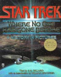 Star Trek: Where No One Has Gone Before (A History in Pictures)