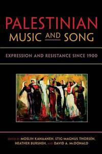 Palestinian Music and Song: Expression and Resistance since 1900 (Public Cultures of the Middle East and North Africa) by  Janne L. [Contributor]; Ala  Randa [Contributor]; Andersen - Paperback - 2013-11-07 - from Mediaoutletdeal1 (SKU: 025301106X_used)