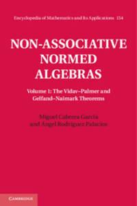 Non-Associative Normed Algebras, Volume 1: The Vidav-Palmer and Gelfand-Naimark Theorems...