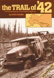 The Trail of 42: A Pictorial History of the Alaska Highway