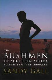 The Bushmen of Southern Africa. Slaughter of the Innocent