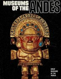 Museums of the Andes (Great Museums of the World)