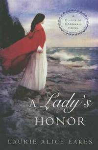 A Lady's Honor (A Cliffs of Cornwall Novel) by  Laurie Alice Eakes - Paperback - from Keyes Consulting (SKU: ND-096113)