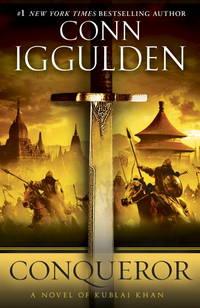 image of Conqueror: A Novel of Kublai Khan (The Khan Dynasty)