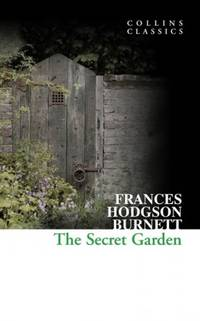 The Secret Garden (Collins Classics) by Hodgson Burnett, Frances