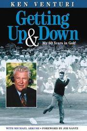 Getting Up & Down: My 60 Years in Golf by  Michael  Ken & Arkush - Hardcover - 2004 - from Redux Books and Biblio.com