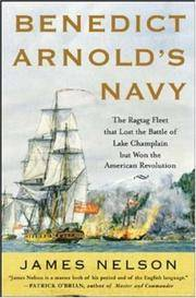 Benedict Arnold's Navy by  James Nelson - First Edition - 2006 - from Dan A.Domike and Biblio.com