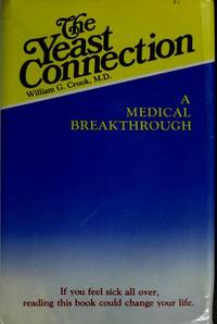 The Yeast Connection: A Medical Breakthrough, 2nd Edition