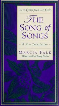 The Song of Songs A New Translation (Love Lyrics from the Bible)