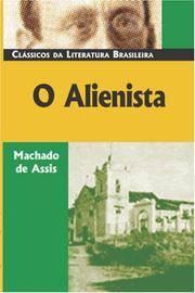 O Alienista (Classicos Da Literatura Brasileira) (Portuguese Edition)