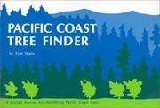 Pacific Coast Tree Finder a Manual for Identifying Pacific Coast Trees
