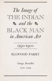 The Image of the Indian and the Black Man in American Art, 1590-1900